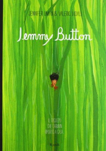 Jemmy Button. Il ragazzo che Darwin riportò: Alix Barzelay; Jennifer
