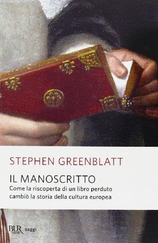 9788817067744: Il manoscritto. Come la riscoperta di un libro perduto cambiò la storia della cultura europea (Saggi)