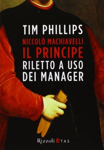 9788817068383: Niccolò Machiavelli. Il Principe riletto a uso dei manager