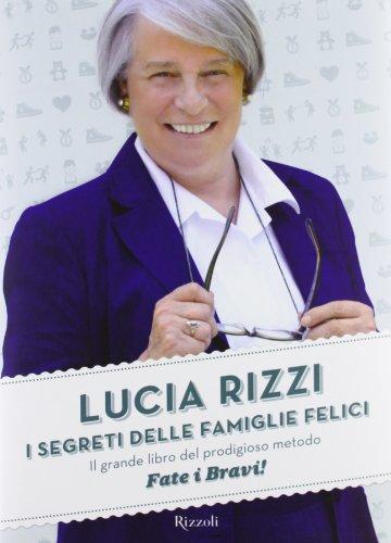 I segreti delle famiglie felici. Il grande: Lucia Rizzi