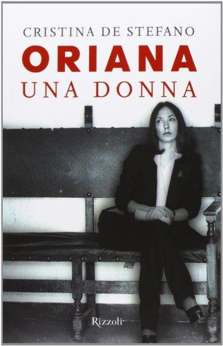 Oriana. Una donna.: De Stefano,Cristina.