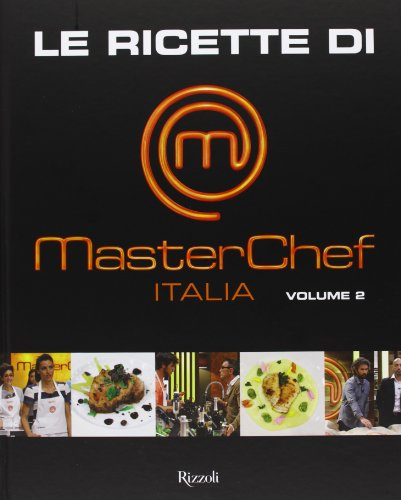 9788817070096: Le ricette di MasterChef Italia vol. 2