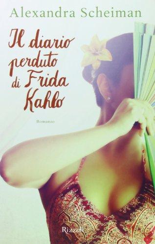 9788817070188: Il diario perduto di Frida Kahlo (Rizzoli best)