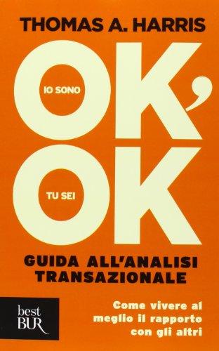 Io sono ok, tu sei ok (Paperback): Thomas A. Harris