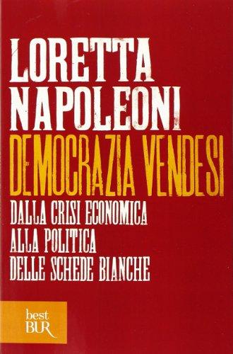 9788817071215: Democrazia vendesi. Dalla crisi economica alla politica delle schede bianche