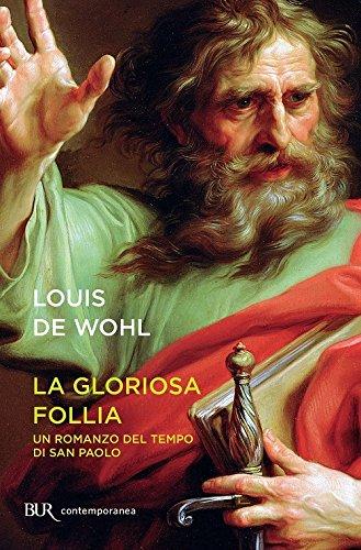 9788817073301: La gloriosa follia. Un romanzo del tempo di san Paolo