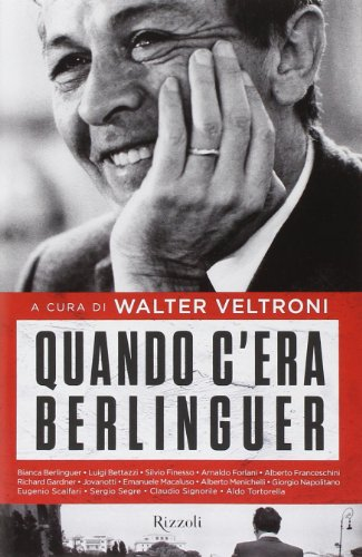 9788817073363: Quando c'era Berlinguer
