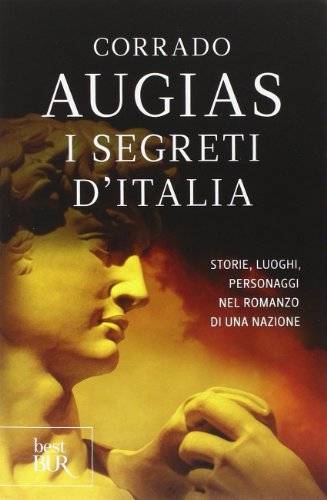 9788817074551: I segreti d'Italia. Storie, luoghi, personaggi nel romanzo di una nazione (Best BUR)