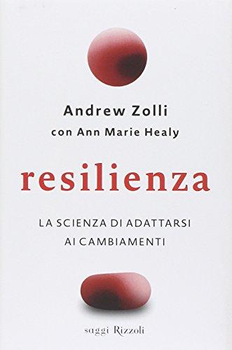 9788817074834: Resilienza. La scienza di adattarsi ai cambiamenti (Saggi stranieri)