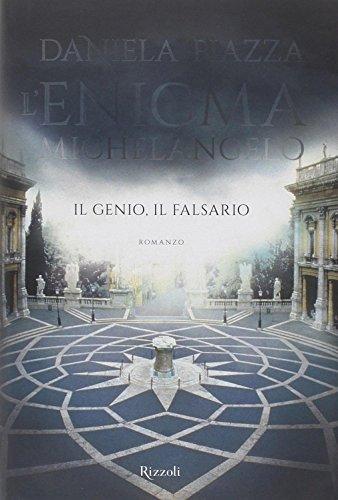 9788817074889: L'enigma Michelangelo. Il genio, il falsario