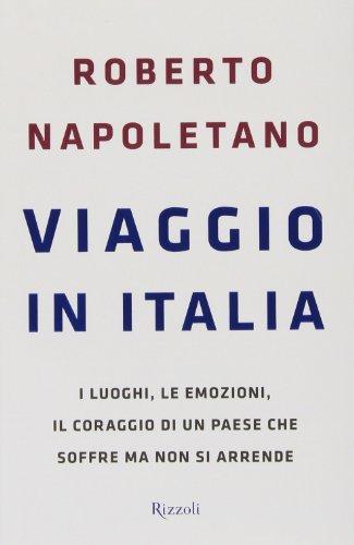 9788817075534: Viaggio in Italia. I luoghi, le emozioni, il coraggio di un Paese che soffre ma non si arrende