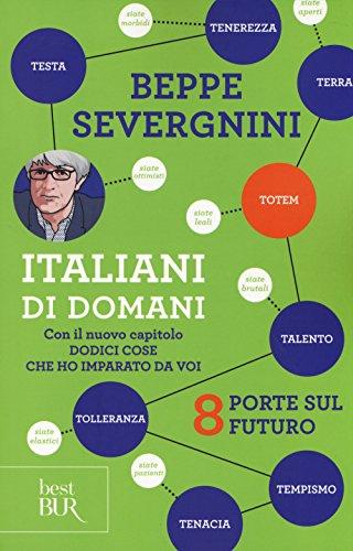 9788817076692: Italiani di domani. 8 porte sul futuro. Con il nuovo capitolo «Dodici cose che ho imparato da voi» (Best BUR)