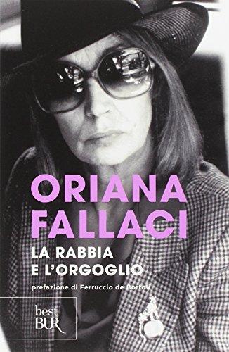 La rabbia e lorgoglio: Fallaci, Oriana