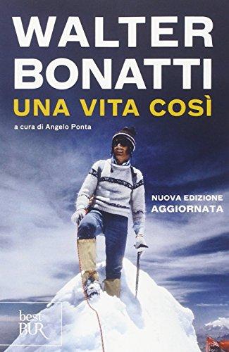 9788817078436: WALTER BONATTI - UNA VITA COSI