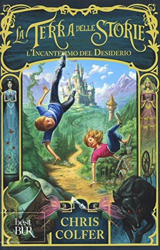 9788817078931: L'incantesimo del desiderio. La terra delle storie (Best BUR)