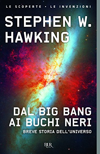 9788817079754: Dal Big Bang ai buchi neri. Breve storia del tempo