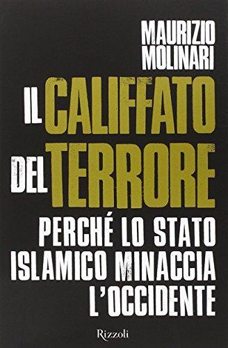 9788817080569: Il Califfato del terrore. Perché lo Stato islamico minaccia l'Occidente
