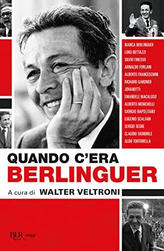 9788817081764: Quando c'era Berlinguer
