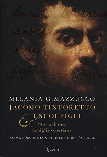 9788817083461: Jacomo Tintoretto e i suoi figli. Storia di una famiglia veneziana