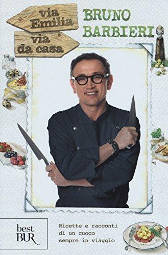 9788817084017: Via Emilia via da casa. Ricette e racconti di un cuoco sempre in viaggio (Best BUR)