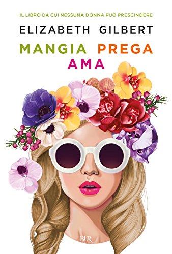 9788817084130: Mangia prega ama