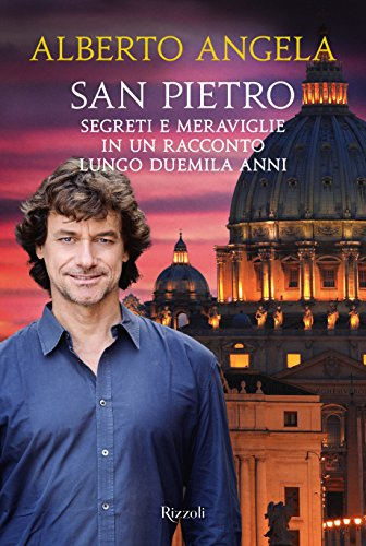 9788817084239: San Pietro. Segreti e meraviglie in un racconto lungo duemila anni. Ediz. illustrata (Di tutto di più)