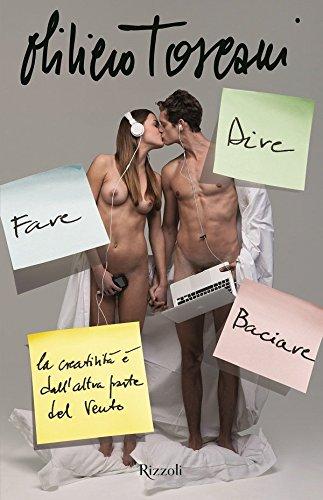 9788817084314: Dire fare baciare. La creatività è dall'altra parte del vento