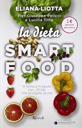9788817086073: La Dieta Smartfood: In forma e in salute con i 30 cibi che allungano la vita (Italian Edition)