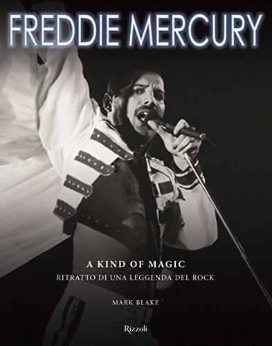 9788817088527: Freddy Mercury. A kind of magic. Ritratto di una leggenda del rock