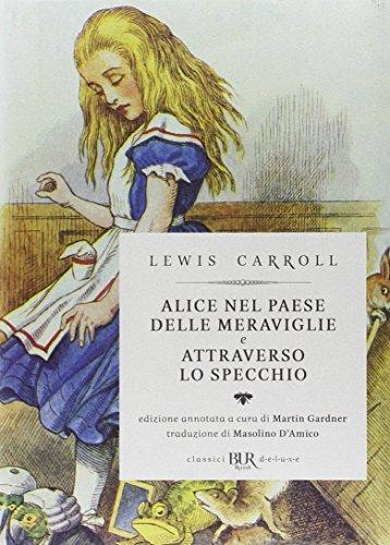 9788817088558: Alice nel paese delle meraviglie-Attraverso lo specchio. Ediz. illustrata (Classici BUR Deluxe)