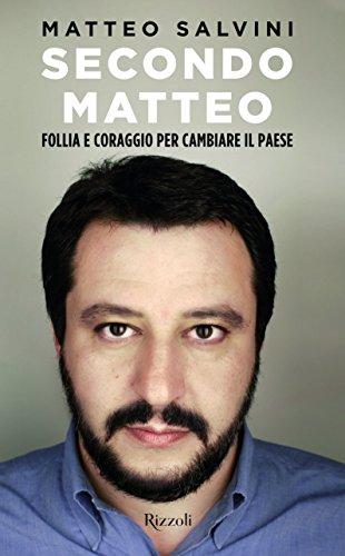 9788817088909: Secondo Matteo: Follia e coraggio per cambiare il paese (Italian Edition)