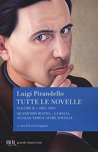 9788817089432: Tutte le novelle. 1902-1904: Quando ero matto..., La balia, Scialle nero e altre novelle (Vol. 2)