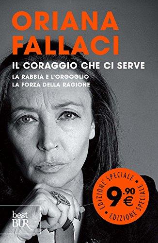 Il coraggio che ci serve: La rabbia: Oriana Fallaci