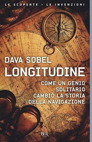 9788817092760: Longitudine. Come un genio solitario cambiò la storia della navigazione