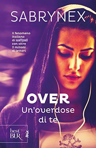 9788817093354: Un'overdose di te. Over