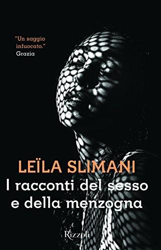 9788817099578: I racconti del sesso e della menzogna (Scala stranieri)