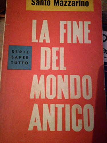 9788817100465: La fine del mondo antico. Le cause della caduta dell'impero romano (Bur La Scala. Saggi)