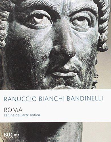 Roma. La fine dell'arte antica.: Bianchi Bandinelli,Ranuccio.