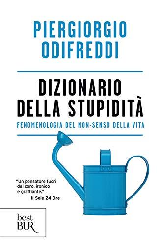 9788817104500: Dizionario della stupidità. Fenomenologia del non-senso della vita