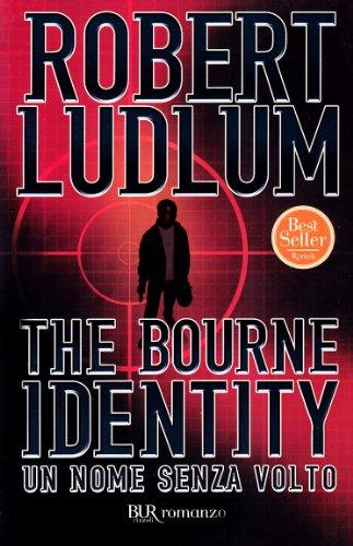 9788817107341: The Bourne identity. Un nome senza volto