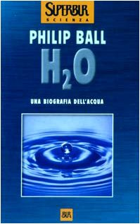 H2O. Una biografia dell'acqua (8817107379) by [???]