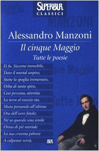 Il cinque maggio : Tutte le poesie.: Manzoni, Alessandro