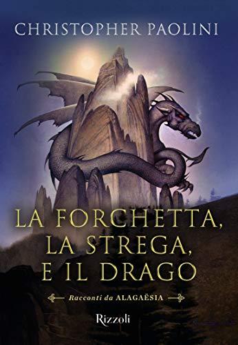 9788817109796: La forchetta, la strega e il drago. Racconti da Alagaësia