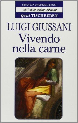 Vivendo nella carne (9788817112734) by Giussani, Luigi