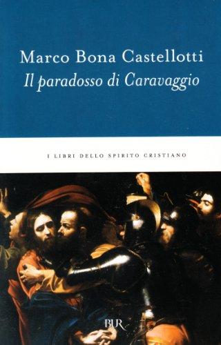 Il paradosso di Caravaggio: Marco Bona Castellotti