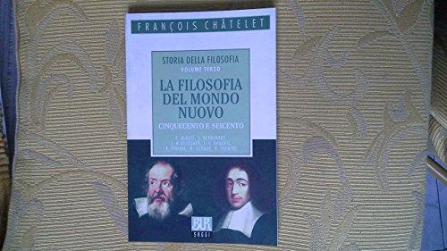 Storia della filosofia. Vol.III:La filosofia del mondo nuovo Cinquecento e Seicento.: --