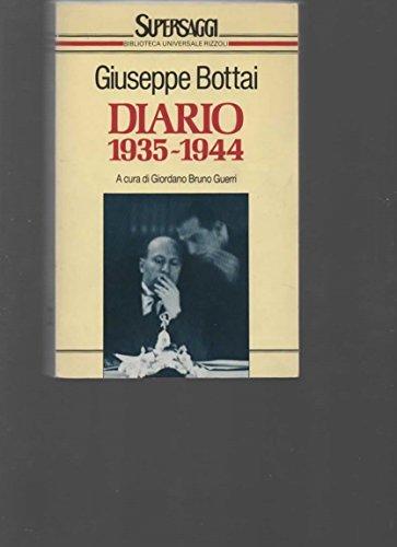 GIUSEPPE BOTTAI: DIARIO 1935 - 1944: GUERRI, GIORDANO BRUNO (a cura di)