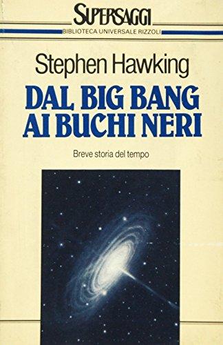 9788817115216: Dal big bang ai buchi neri: Breve storia del tempo