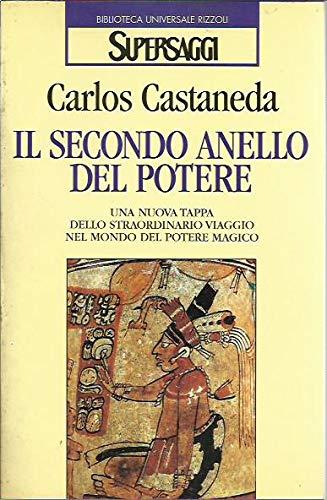IL SECONDO ANELLO DEL POTERE Una Nuova: CASTANEDA, CARLOS