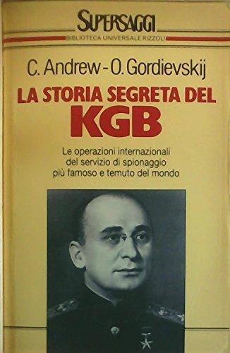 La storia segreta del KGB. Terrorismo, disinformazione, spionaggio: il grande gioco dei servizi ...